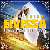 Summerwind Eivissa, Balearic Chill Out Lounge, Vol.1 (Ibiza Cafe & Sunset Island Anthems) by Various Artists