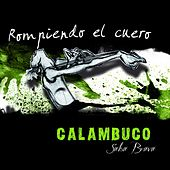 Play & Download Rompiendo el Cuero by Calambuco | Napster