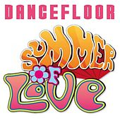 Play & Download Dancefloor Summer of Love by Various Artists | Napster