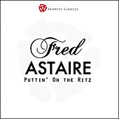 Play & Download Puttin' On the Ritz by Fred Astaire | Napster