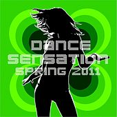 Play & Download Dance Sensation Spring 2011 by Various Artists | Napster