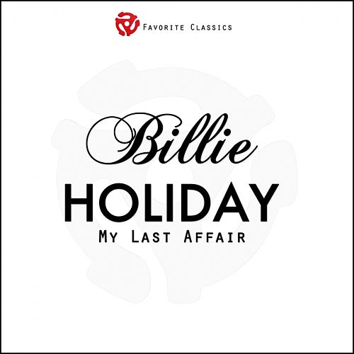 Play & Download My Last Affair by Billie Holiday | Napster