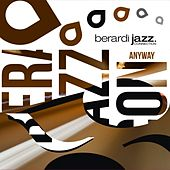 Play & Download Anyway by Berardi Jazz Connection | Napster