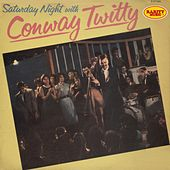 Play & Download Saturday Night With Conway Twitty : Rarity Music Pop, Vol. 28 by Conway Twitty | Napster