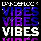 Dancefloor Vibes 2011 by Various Artists