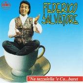 Play & Download 'Na tazzulella è Ca...baret by Federico Salvatore | Napster