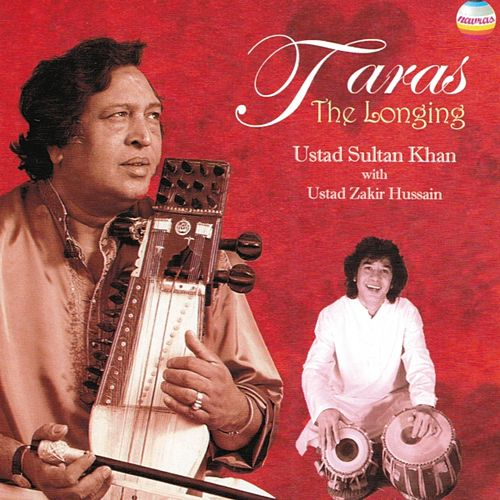 Taras: The Longing by Ustad Sultan Khan