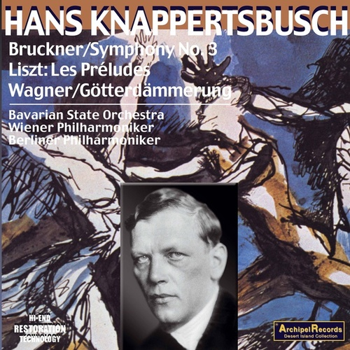 Bruckner: Symphony No. 3 - Wagner: Siefried's Rhine Journey - Franz Liszt: Les Preludes by Various Artists