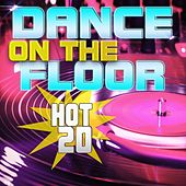 Hot 20 Dance On the Floor by Various Artists