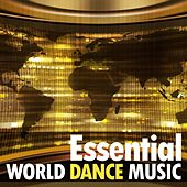 Essential World Dance Music by Various Artists