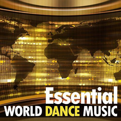 Play & Download Essential World Dance Music by Various Artists | Napster