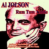 Rum Tum Tiddle by Al Jolson