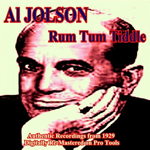 Play & Download Rum Tum Tiddle by Al Jolson | Napster
