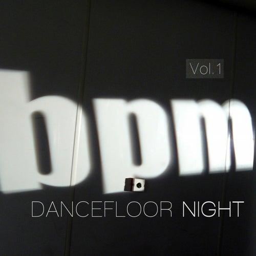 BPM Dancefloor Night, Vol. 1 by Various Artists