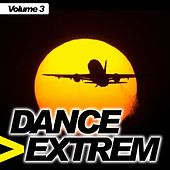 Play & Download Dance Extrem, Vol.3 by Various Artists | Napster