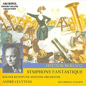 Hector Berlioz : Symphony Fantastique (Recording 07.11.1955) by Various Artists