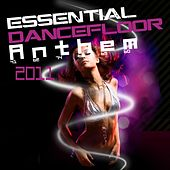 Play & Download Essential Dancefloor Anthem 2011 by Various Artists | Napster