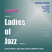 Play & Download Ladies of Jazz, Vol. 1 : Love Songs, Jazz Ballads & Smooth Jazz (Ladies of Jazz - Volume 1) by Various Artists | Napster