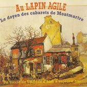 Play & Download Au Lapin Agile : Le doyen des cabarets de Montmartre by Various Artists | Napster