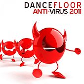 Dancefloor Anti Virus 2011 by Various Artists