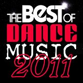 Play & Download The Best of Dance Music 2011 by Various Artists | Napster