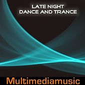 Play & Download Late Night Dance and Trance by Various Artists | Napster