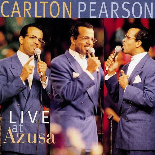 Play & Download Live At Azusa by Carlton Pearson | Napster
