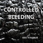Play & Download Odes to Bubbler by Controlled Bleeding | Napster