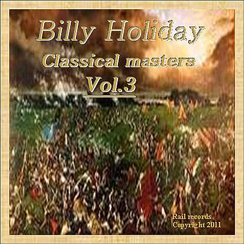 Classical Masters, Vol. 3 by Billie Holiday