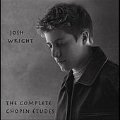 Play & Download The Complete Chopin Etudes by Josh Wright | Napster