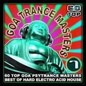 Goa Trance Masters v.7 (60 Top Goa Psytrance Masters - Best of Hard Electro Acid House 6+ Hours) by Goa Psy Trance Masters