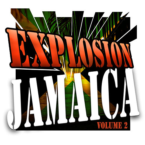 Play & Download Explosion Jamaica Vol 2 by Various Artists | Napster