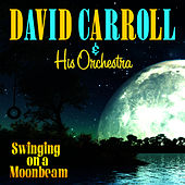 Swingin' On A Moonbeam by David Carroll
