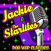 Play & Download Doo Wop Classics by Jackie & The Starlites | Napster