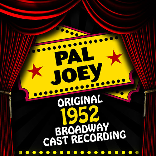 Play & Download Pal Joey (Original 1952 Broadway Cast Recording) by Jane Froman | Napster