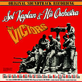 Play & Download The Victors (Music From The Original 1963 Motion Picture Soundtrack) by Sol Kaplan | Napster