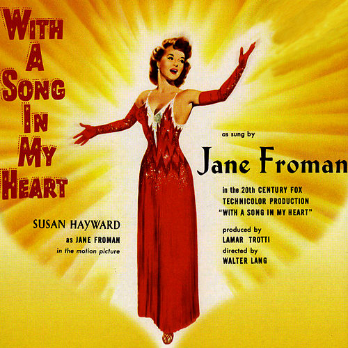With A Song In My Heart (Music From The Original 1952 Motion Picture Soundtrack) by Jane Froman