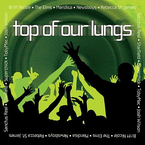 Play & Download Top Of Our Lungs by Various Artists | Napster