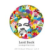 Play & Download Laid Back Compilation - All School Flavor Vol. 1 by Various Artists | Napster