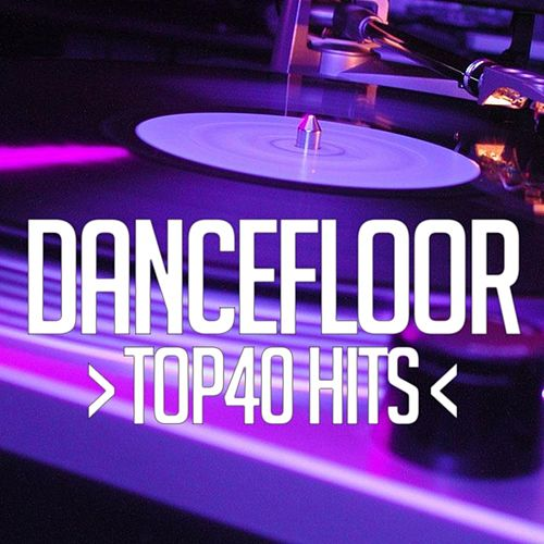 Play & Download Dnacefloor Top 40 Hits by Various Artists | Napster