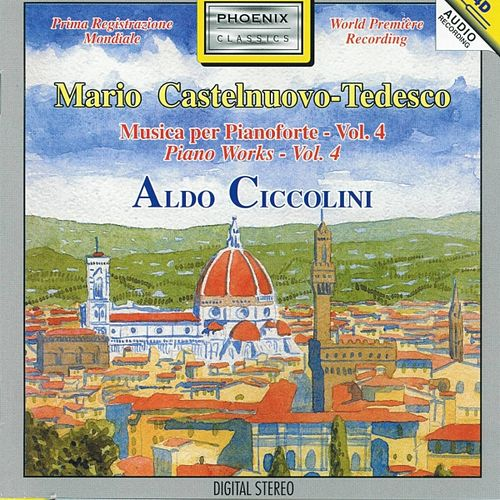 Play & Download Mario Castelnuovo-Tedesco : Musica per pianoforte, Vol.4 by Aldo Ciccolini | Napster