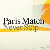Never Stop by Paris Match