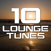 Play & Download 10 Lounge Tunes by Various Artists | Napster