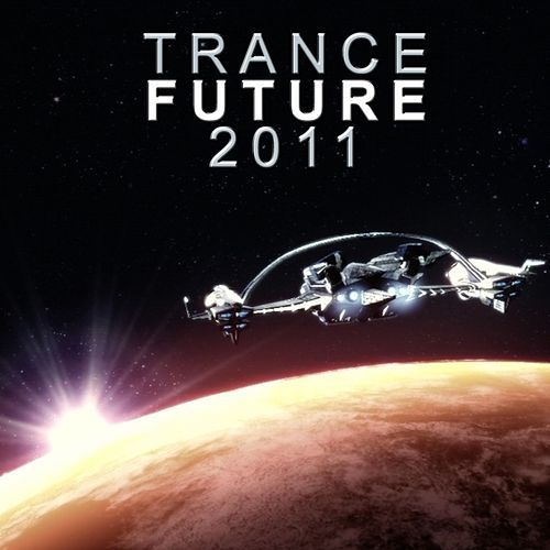 Trance Future 2011 by Various Artists
