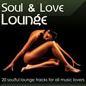 Soul & Love Lounge Vol.1 (20 soulful lounge tracks for all music lovers) by Various Artists