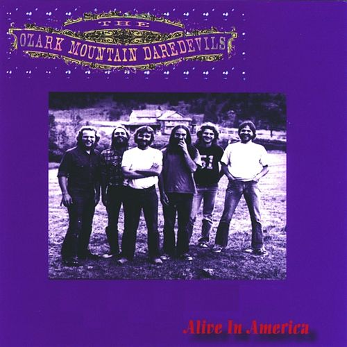 Alive In America by Ozark Mountain Daredevils