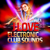 I Love Electronic Club Sounds Vol.1 by Various Artists