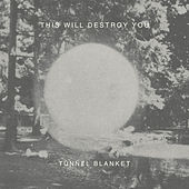 Play & Download Tunnel Blanket by This Will Destroy You | Napster