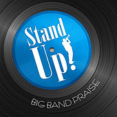 Play & Download Stand Up! Big Band Praise by Phillip Keveren | Napster