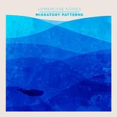 Play & Download Migratory Patterns by Lowercase Noises | Napster